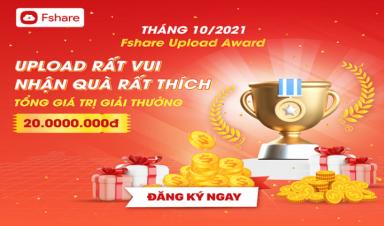 Fshare Upload Award Tháng 10: Upload rất vui, nhận quà hấp dẫn đến 20 triệu đồng